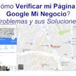 Cómo Verificar las Páginas Google Mi Negocio. Los Problemas y sus Soluciones